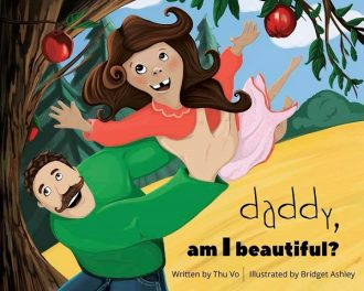 """Thu Vo (Author) Interview Feature – """"Daddy, Am I Beautiful?""""/Apple"""